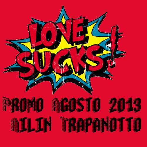 Ailin Trapanotto - Love Sucks (Agosto 2013)
