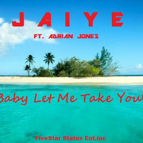 Baby Let Me Take You Ft. Adrian
