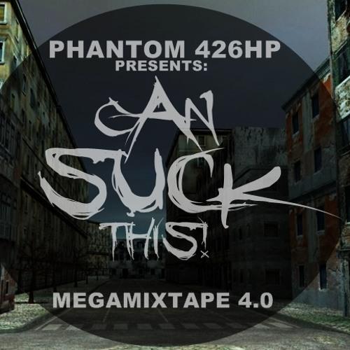Can Suck This!(Megamixtape 4.0)