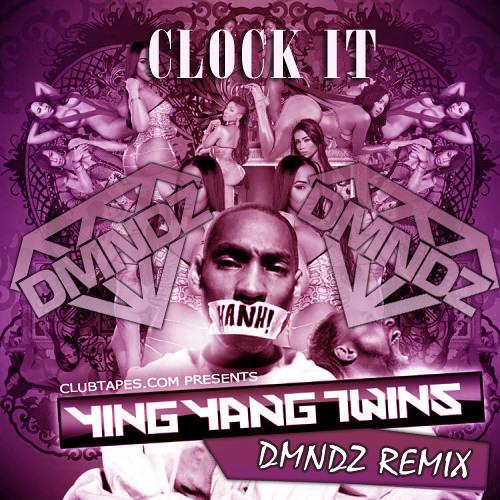Ying Yang Twins - Clock It (DMNDZ Remix) CLUBTAPES.COM Exclusive
