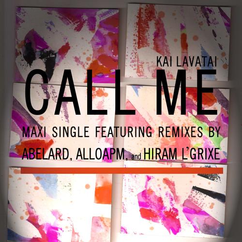 Kai Lavatai - Call Me (Hiram L'Grixe Remix)