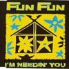 Fun Fun – I'm Needin' You (Radio Club Mix)