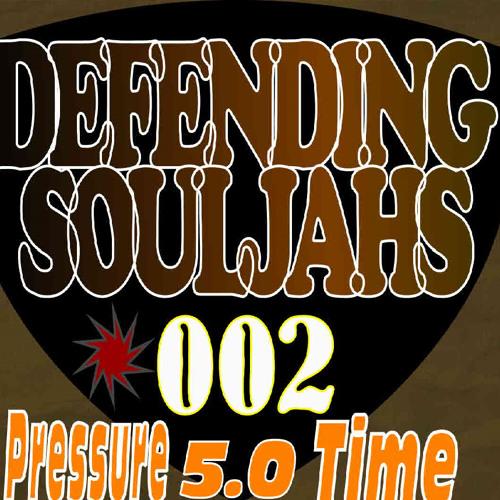 Defendingsouljahs - Try Test A RudeBwoy 5.0 Pressure Time EP 002