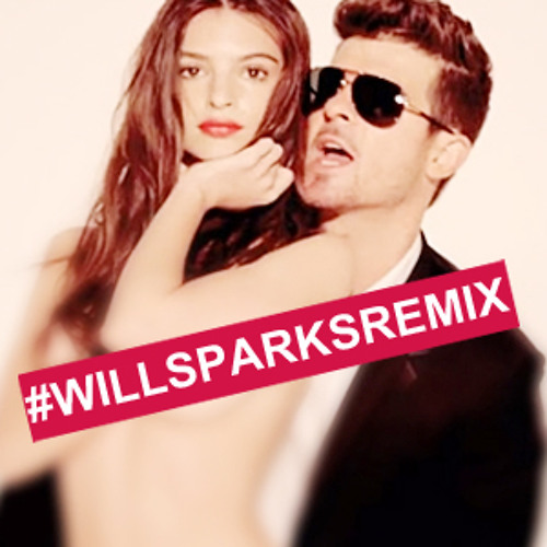 ROBIN THICKE FT. PHARRELL & T.I - BLURRED LINES (WILL SPARKS REMIX) FREE DOWNLOAD