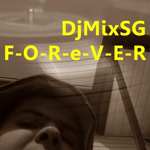 DjMixSG - F-O-R-e-V-E-R