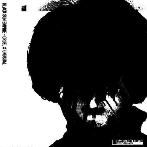 Black Sun Empire - Cruel And Unusual Disc 1 Mix