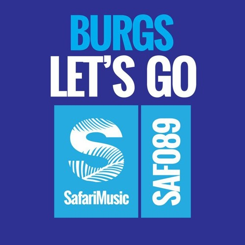Burgs - Let's Go (Original Mix)
