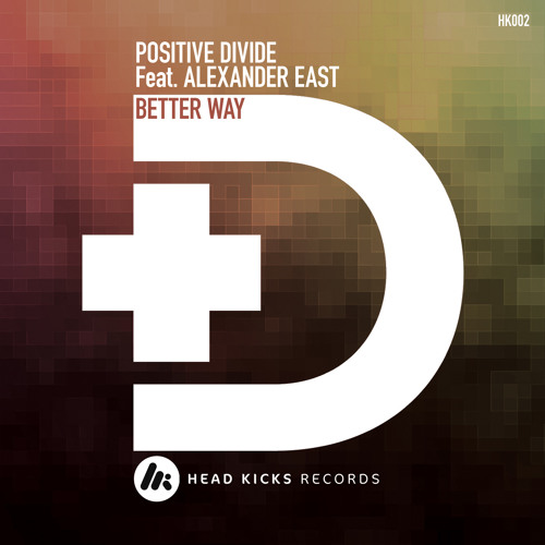 Positive Divide Feat Alexander East - Better Way - Dub Mix