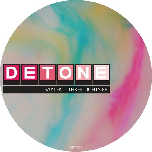 Saytek - Three Lights EP   Detone