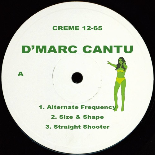 Creme 12-65 - D'Marc Cantu - Alternate Frequency EP (Out Now)