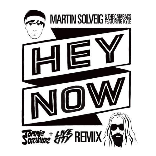 Martin Solveig - Hey Now (Tommie Sunshine & Live City Remix)  [Big Beat/Atlantic Records]