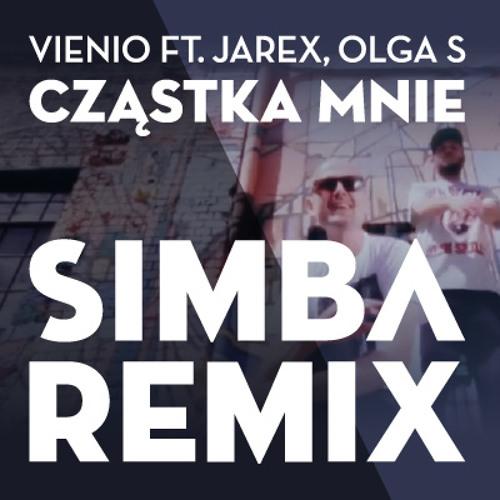 Vienio ft. Jarex, Olga S - Cząstka mnie (Simba Remix) [FREE D/L]