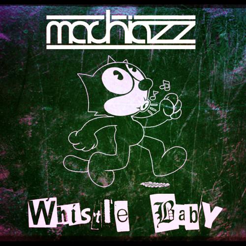 Machiazz - Whistle Baby (Free Track)