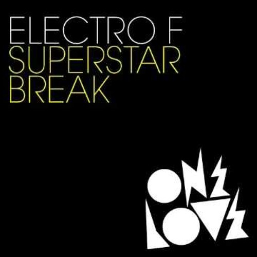 Electro F. - Electro F. Superstar Break (Mic Newman Remix)