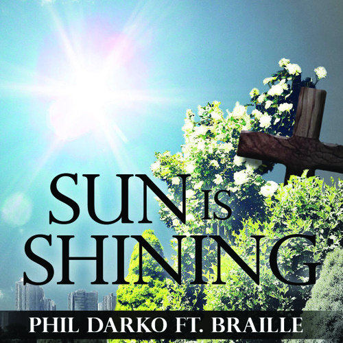 Phil Darko - Sun Is Shining (feat. Braille)