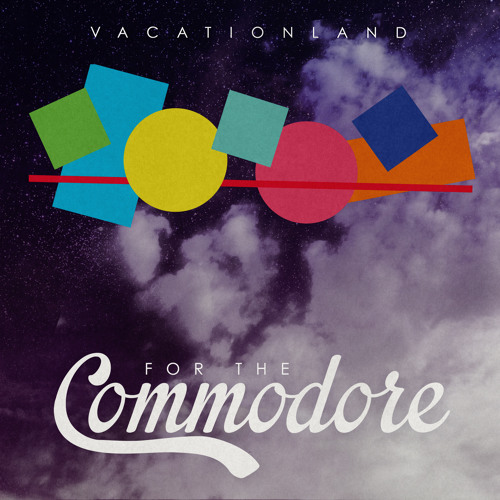 VACATIONLAND #16 For The Commodore