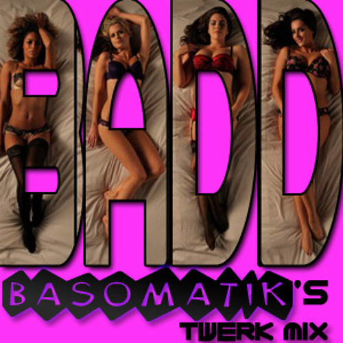 Ying Yang Twins - Badd (BASOMATIK Twerk Mix) [FREE DOWNLOAD]