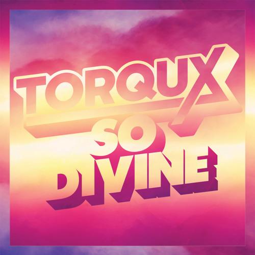 Torqux - So Divine (feat. Tiffani Juno)