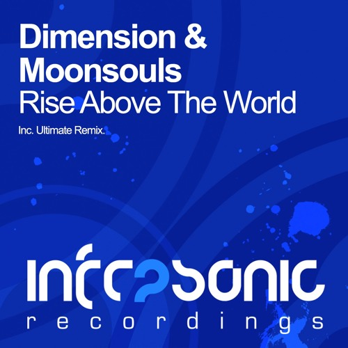 Dimension & Moonsouls - Rise Above The World (Original Mix)