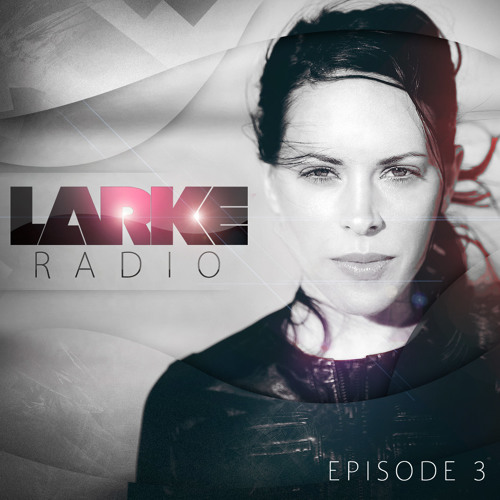 LARKE RADIO - EPISODE 3