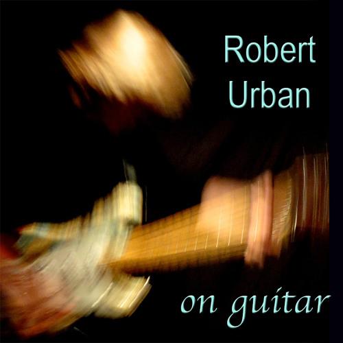 "Robert Urban  - ""on guitar"""