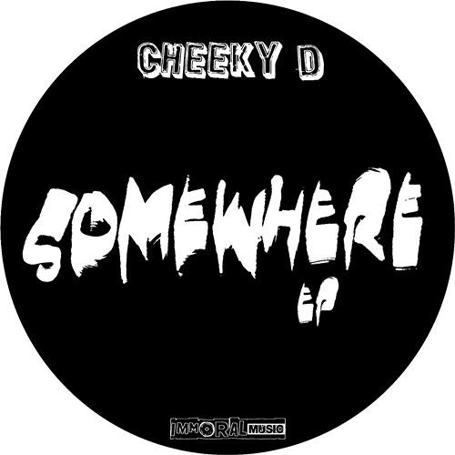 Cheeky D - Somewhere (Original Mix) [CLIP]  OUT NOW