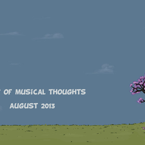 TheLuckyOne - Diary of Musical Thoughts - August 2013
