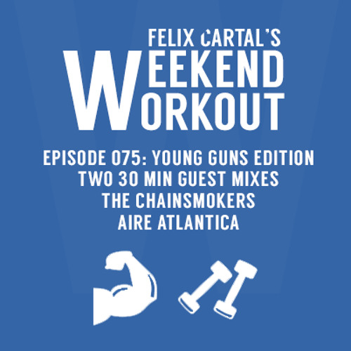 Weekend Workout: Episode 075 (Young Guns Edition)