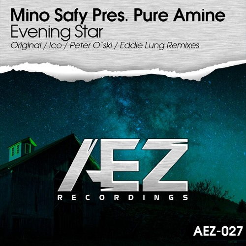 AEZ027 : Mino Safy Pres. Pure Amine - Evening Star (Peter O´ski Remix)