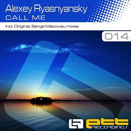 ETTR014 : Alexey Ryasnyansky - Call Me (Serge Macoveu Remix)