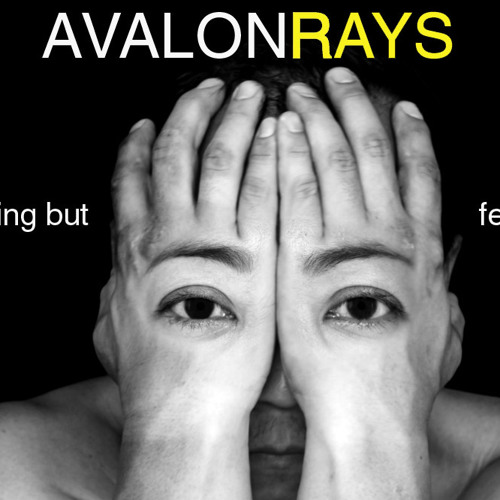 Nothing but fear - AvalonRays - (free download)