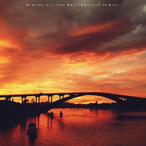 Mincha - All The Way (Movediz Remix)