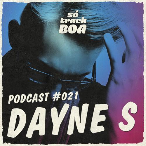 Dayne S - SOTRACKBOA @ Podcast # 021
