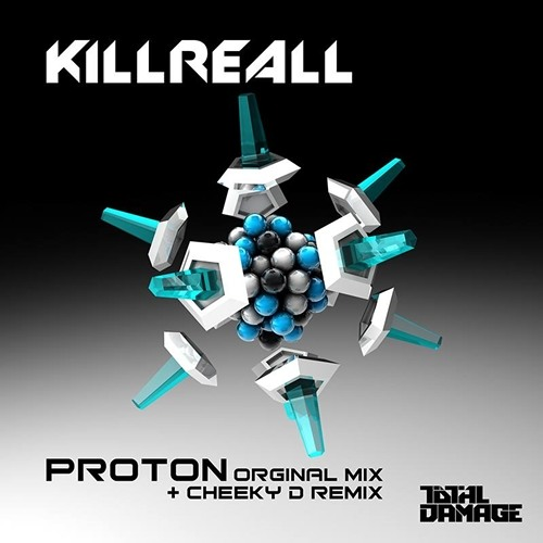 KillReall - Proton (Cheeky D Remix) [CLIP]  OUT NOW