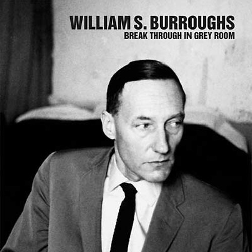 william s. burroughs - break through in grey room (album preview)