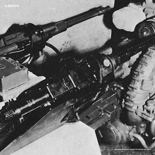 alberich - machine gun next: cassette works vol. 0 (album preview)