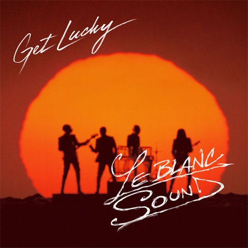 Daft Punk - Get Lucky (LeBlanc Sound Edit)