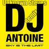 Dj Antoine - Sky is the limit (Unknown Steves Remix)