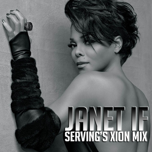 "PREVIEW: JANET JACKSON : IF (SERVING'S XION ""NASTY"" MIX)"