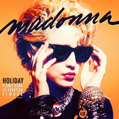 Madonna - Holiday (Planet Funk Celebration Rework)