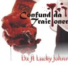 CONFUNDIDA O TRACIONERA (Dx ft Lucky Jhonny) Killer Records