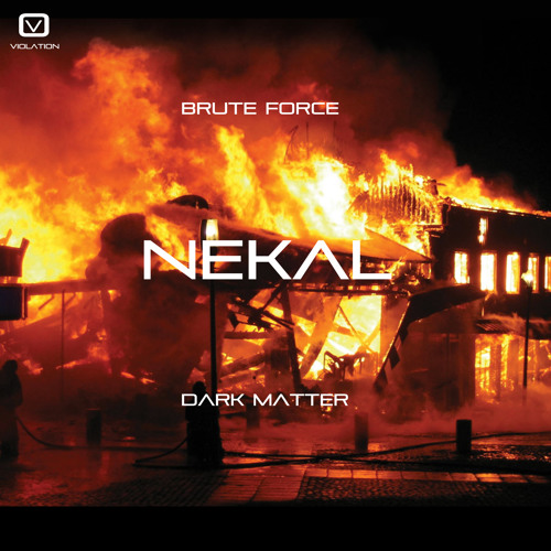 Nekal - Brute Force - Out Now!