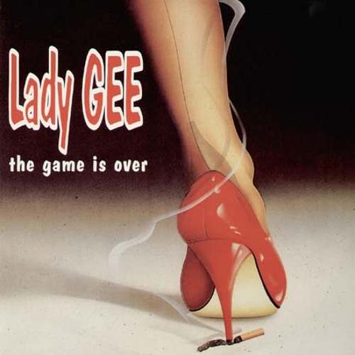 Lady Gee-The Game is Over