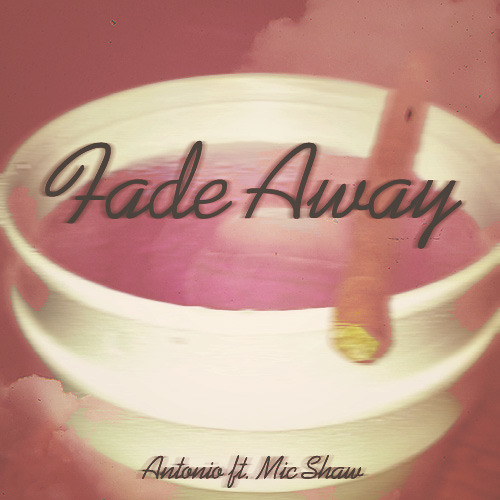 Fade Away Feat. Mic Shaw (Produced by Sampson)