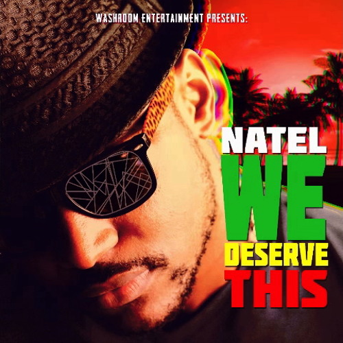 Natel - We deserve this