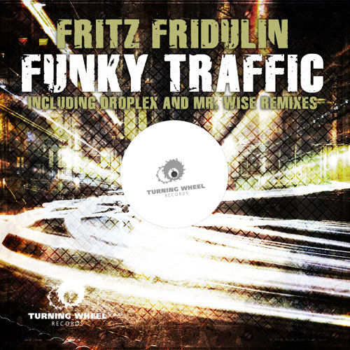 Fritz Fridulin - Funky Traffic (Droplex Remix)