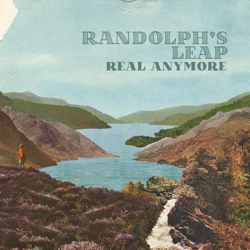Randolph's Leap - Real Anymore