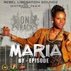 MARIA By Episode