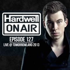 Hardwell Live @ Tomorrowland 2013 (Hardwell On Air 127)