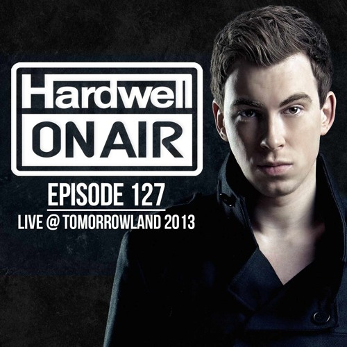 Download Hardwell Live @ Tomorrowland 2013 (Hardwell On Air 127)